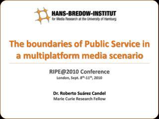 T he boundaries  of  Public Service  in a  multiplatform  media  scenario
