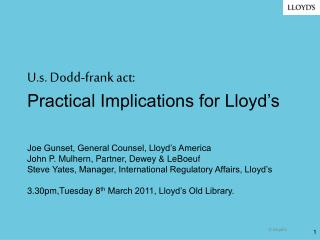 U.s. Dodd-frank act: Practical Implications for Lloyd s