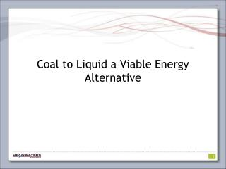 Coal to Liquid a Viable Energy Alternative