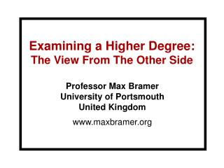 Examining a Higher Degree: The View From The Other Side