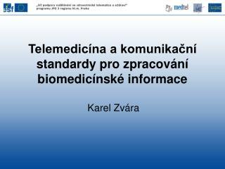 Telemedicína a komunikační standardy pro zpracování biomedicínské informace