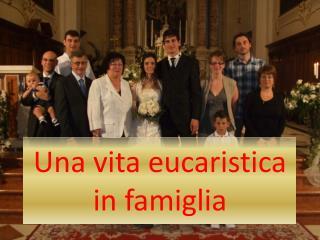 Una vita eucaristica in famiglia