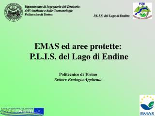 EMAS  ed aree protette: P.L.I.S. del Lago di Endine  Politecnico di Torino