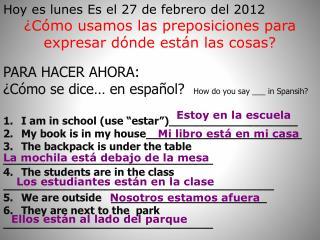 Hoy  es  lunes Es el 27 de febrero del 2012
