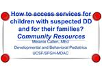 How to access services for children with suspected DD and for their families  Community Resources