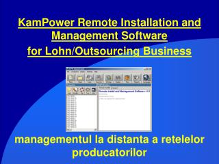 KamPower Remote Installation and Management Software  for Lohn/Outsourcing Business