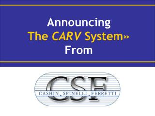 Announcing  The CARV System  From