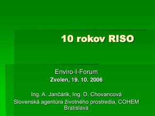 10 rokov RISO