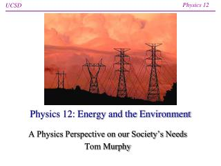 Physics 12: Energy and the Environment