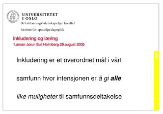 Inkludering og læring 1.aman Jorun Buli Holmberg 29.august 2005