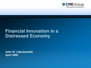 Financial Innovation in a Distressed Economy