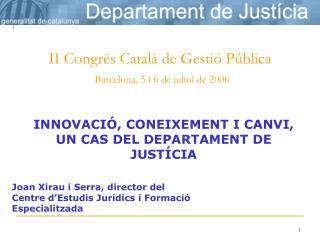 INNOVACIÓ, CONEIXEMENT I CANVI, UN CAS DEL DEPARTAMENT DE JUSTÍCIA