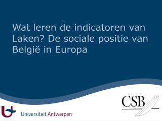 Wat leren de indicatoren van Laken? De sociale positie van België in Europa
