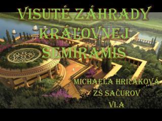 Visuté záhrady  KrÁĽovnej Semiramis