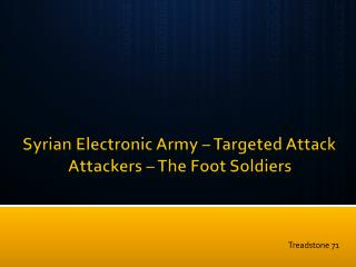 Syrian Electronic Army – Targeted Attack Attackers – The Foot Soldiers