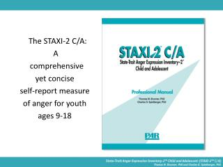 The STAXI-2 C/A:  A     comprehensive  yet concise  self-report measure  of anger for youth
