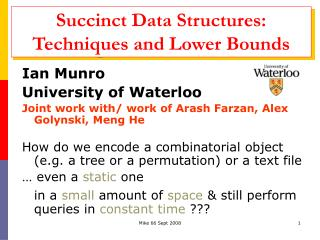 Succinct Data Structures:  Techniques and Lower Bounds