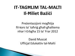 IT-TAGĦLIM TAL-MALTI Il-Ħiliet Bażiċi