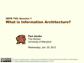Paul Jacobs The iSchool University of Maryland Wednesday, Jan. 25, 2012