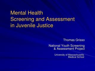 Thomas Grisso 			     National Youth Screening 				& Assessment Project