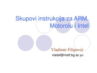 Skupovi instrukcija za ARM, Motorolu i Intel
