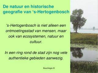 De natuur en historische geografie van 's-Hertogenbosch