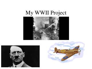 My WWII Project