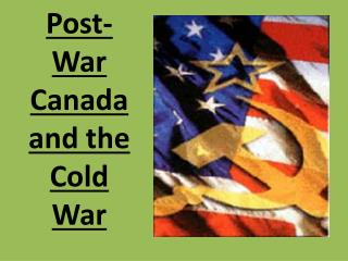 Post-War Canada and the Cold War