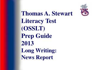 Thomas A. Stewart Literacy Test (OSSLT) Prep Guide 2013 Long Writing:  News Report