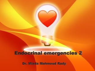 Endocrinal emergencies 2