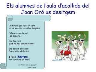 Els alumnes de l'aula d'acollida del Joan Oró us desitgem