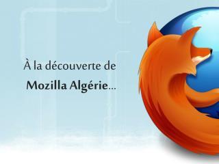 À la découverte de Mozilla Algérie …