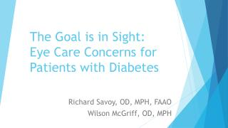 The Goal is in Sight: Eye Care Concerns for Patients with Diabetes