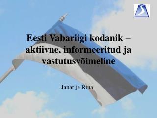 Eesti Vabariigi kodanik – aktiivne, informeeritud ja vastutusvõimeline