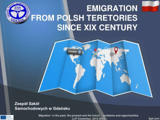 EMIGRATION   FROM POLSH TERETORIES  SINCE XIX CENTURY