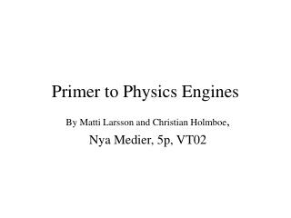 Primer to Physics Engines