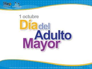 """Declaración del 1º de Octubre de cada año como  """"Día de la Persona Adulta Mayor"""""""