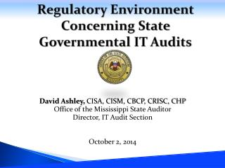Regulatory Environment Concerning State Governmental  IT Audits
