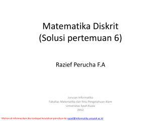 Matematika Diskrit ( Solusi pertemuan  6)