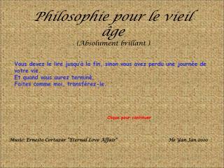 Philosophie pour le vieil âge  (Absolument brillant )