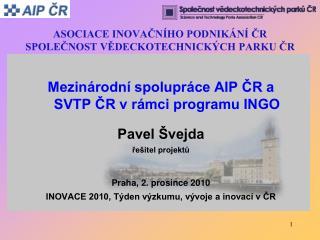 ASOCIACE INOVAČNÍHO PODNIKÁNÍ ČR SPOLEČNOST VĚDECKOTECHNICKÝCH PARKU ČR