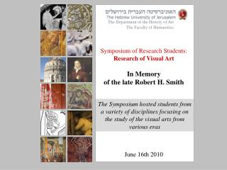 Symposium of Research Students: Research of Visual Art In Memory of the late Robert H. Smith
