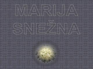 MARIJA SNE�NA