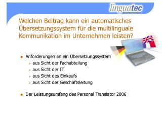 Anforderungen an ein Übersetzungssystem  aus Sicht der Fachabteilung aus Sicht der IT