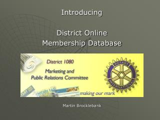 Introducing District Online  Membership Database