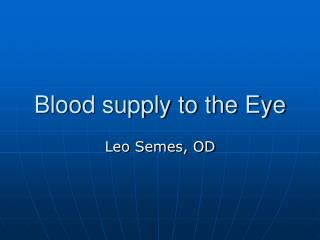 Blood supply to the Eye