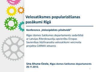 Velosatiksmes popularizēšanas pasākumi Rīgā