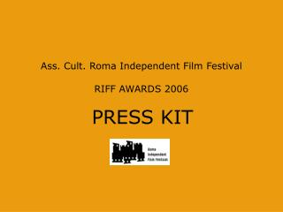 Ass. Cult.  Roma Independent Film Festival RIFF AWARDS 2006