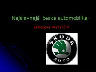 Nejslavnější česká automobilka
