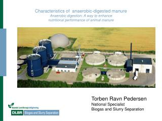 Torben Ravn Pedersen National Specialist Biogas and Slurry Separation